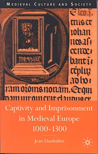 9780333647141: Captivity and Imprisonment in Medieval Europe, 1000-1300 (Medieval Culture and Society)