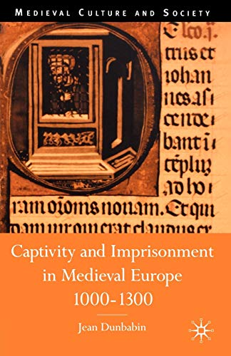9780333647158: Captivity and Imprisonment in Medieval Europe, 1000-1300 (Medieval Culture and Society)