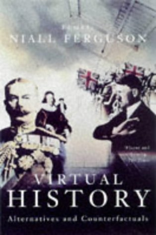 9780333647288: Virtual History: Alternatives and Counterfactuals