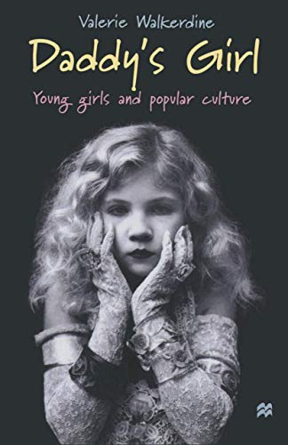 9780333647790: Daddy's Girl: Young Girls and Popular Culture