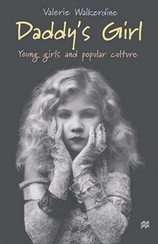 9780333647806: Daddy's Girl: Young Girls and Popular Culture