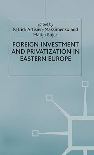 Foreign Investment and Privatization in Eastern Europe
