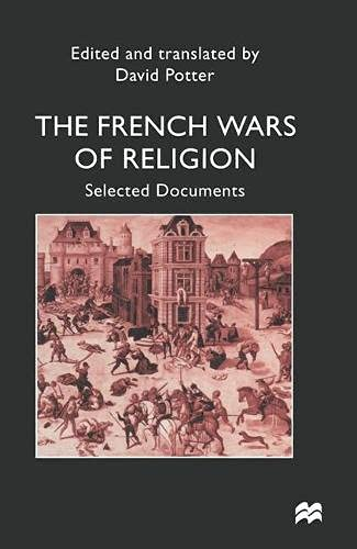 9780333647981: The French Wars of Religion: Selected Documents