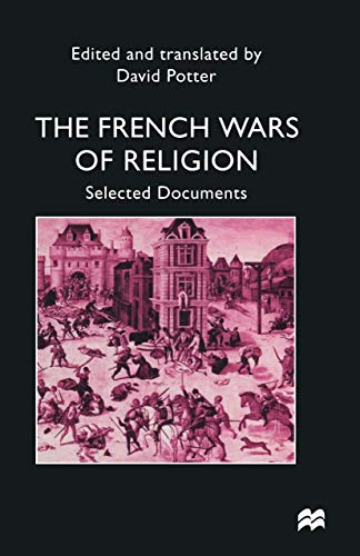 9780333647998: The French Wars of Religion: Selected Documents