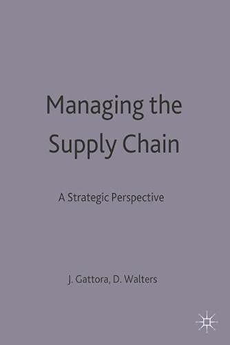 9780333648162: Managing the Supply Chain: A Strategic Perspective