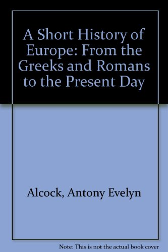 9780333648315: A Short History of Europe: From the Greeks and Romans to the Present Day