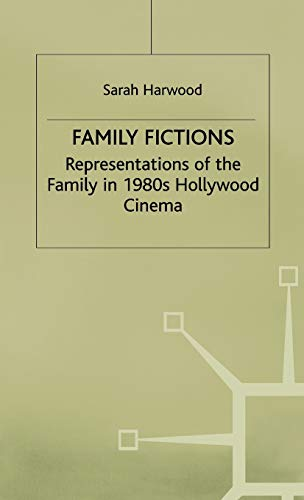 9780333648438: Family Fictions: Representations of the Family in 1980s Hollywood Cinema