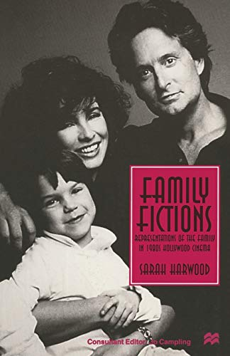 9780333648445: Family Fictions: Representations of the Family in 1980s Hollywood Cinema