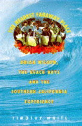 9780333649374: The Nearest Faraway Place: Brian Wilson, the