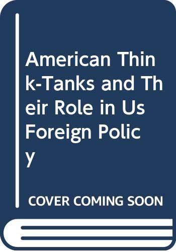 9780333649442: American Think-Tanks and Their Role in Us Foreign Policy
