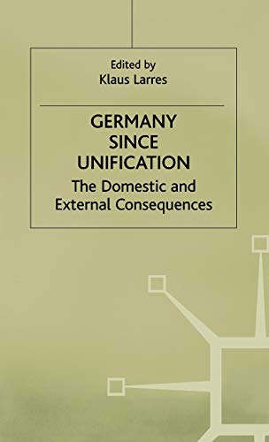 Germany since Unification: The Domestic and External Consequences: Palgrave Macmillan