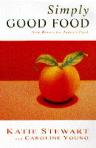 9780333650219: Simply Good Food: New Basics for Today's Cook