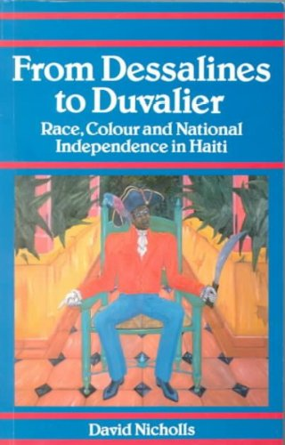 9780333650264: From Dessalines to Duvalier: Race, Colour and National Independence in Haiti (Warwick University Caribbean Studies)