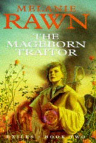 The Mageborn Traitor: *Signed*: Rawn, Melanie