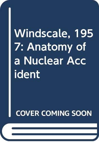 9780333650363: Windscale, 1957: Anatomy of a Nuclear Accident
