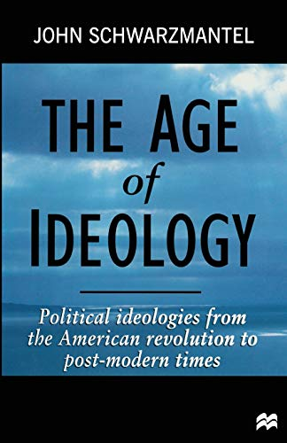 9780333650455: The Age of Ideology: Political Ideologies from the American Revolution to Post-Modern Times