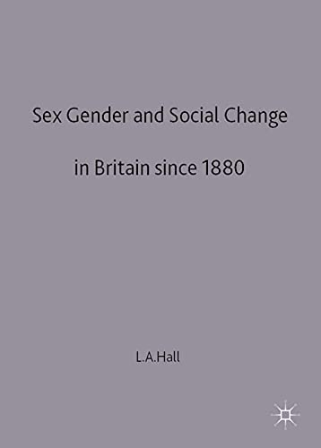 Sex, Gender and Social Change in Britain Since 1880 (European Culture & Society Series): Lesley...
