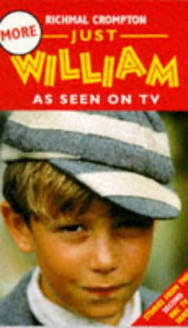 More Just William - As Seen on: CROMPTON Richmal