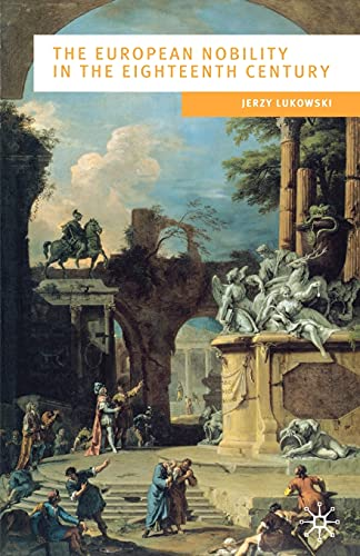 9780333652107: The European Nobility in the Eighteenth Century (European Culture and Society)