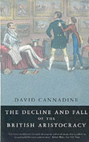 9780333652183: The Decline and Fall of the British Aristocracy