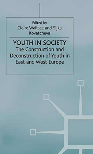 9780333652251: Youth in Society: The Construction and Deconstruction of Youth in East and West Europe