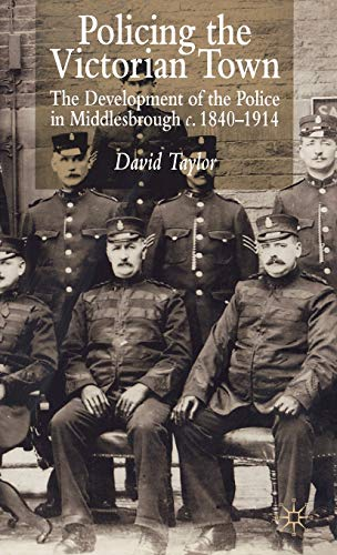 9780333652398: Policing the Victorian Town: The Development of the Police in Middlesbrough c. 1840-1914