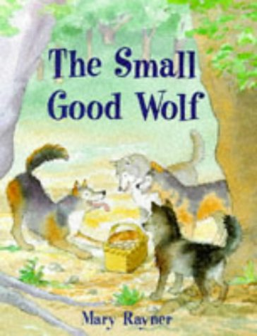 The Small Good Wolf (033365305X) by Mary Rayner