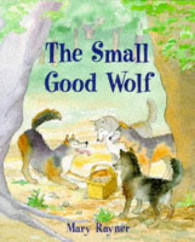 The Small Good Wolf (0333653068) by Mary Rayner