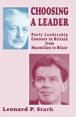 9780333653364: Choosing a Leader: Party Leadership Contests in Britain from Macmillan to Blair
