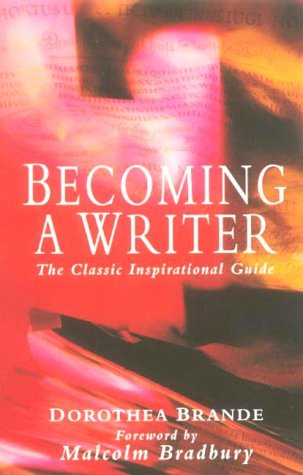 Becoming A Writer: Dorothea Brande
