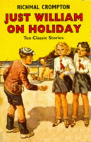 Just William on Holiday: Richmal Crompton