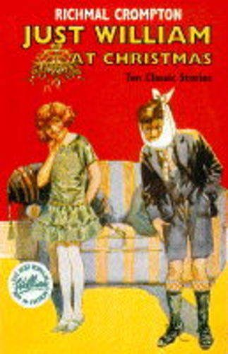 Just William at Christmas: Ten Classic Stories: Richmal Crompton
