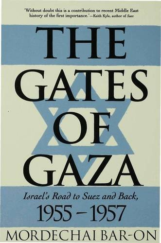 9780333654163: The Gates of Gaza: Israel's Road to Suez and Back, 1955-57