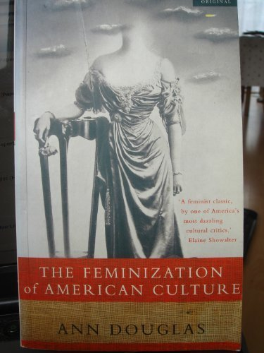 9780333654217: THE FEMINIZATION OF AMERICAN CULTURE