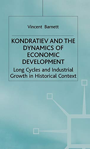 9780333655504: Kondratiev and the Dynamics of Economic Development: Long Cycles and Industrial Growth in Historical Context (Studies in Russian and East European History and Society)