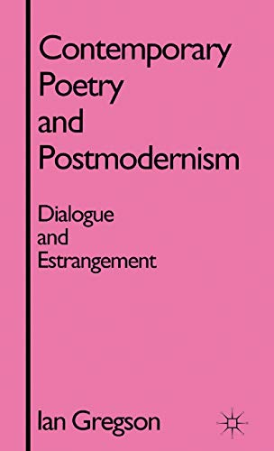 9780333655658: Contemporary Poetry and Postmodernism: Dialogue and Estrangement