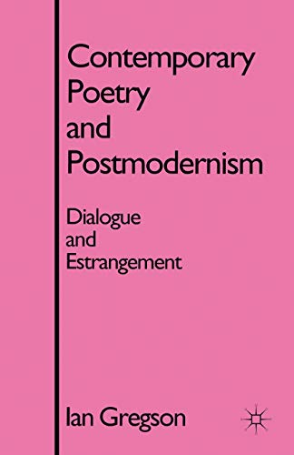 9780333655665: Contemporary Poetry and Postmodernism: Dialogue and Estrangement