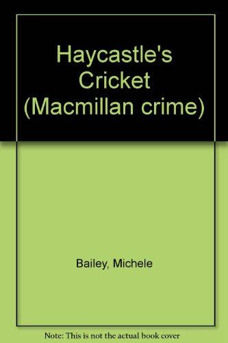 9780333656181: Haycastle's cricket