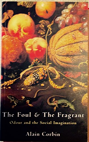 9780333656587: The Foul and the Fragrant : Odour and the Social Imagination
