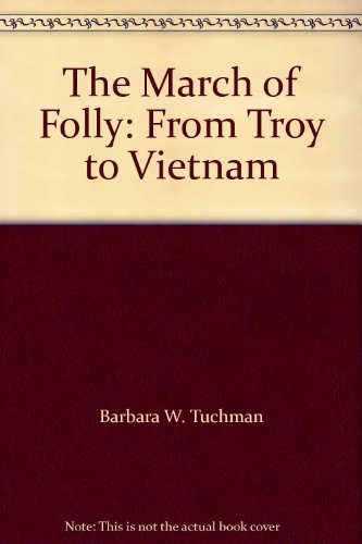 9780333656860: The March of Folly: From Troy to Vietnam