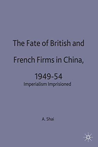 9780333657492: Fate of British and French Firms in China (St Antony's Series)