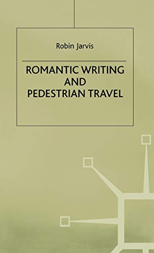 9780333658147: Romantic Writing and Pedestrian Travel