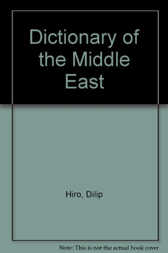 Dictionary of the Middle East: Hiro, Dilip