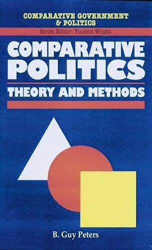 Comparative Politics: Theory and Methods: B.Guy Peters