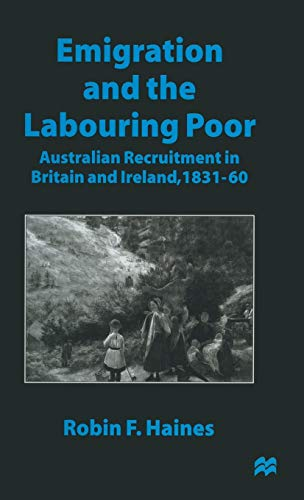 9780333660492: Emigration and the Labouring Poor: Australian Recruitment in Britain and Ireland, 1831-60