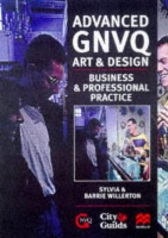 GNVQ Art and Design: Business and Professional Practice: Willerton, Barrie, Willerton, Sylvia