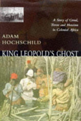 King Leopold's Ghost: Hochschild, Adam