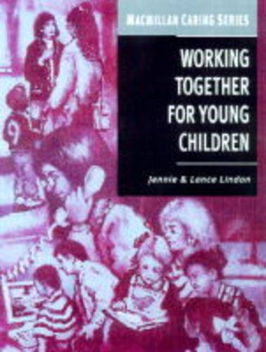 9780333662212: Working Together for Young Children: A Guide for Managers and Staff (Macmillan Caring)
