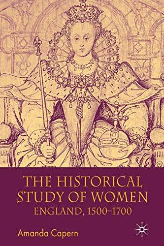 9780333662694: The Historical Study of Women: England 1500-1700