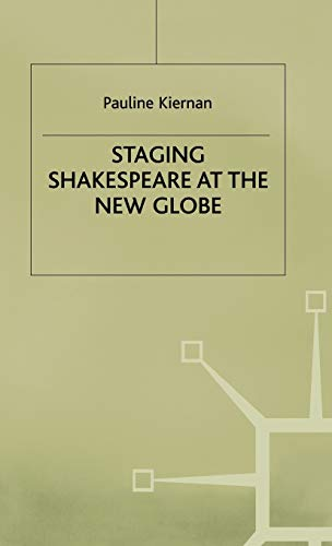 9780333662724: Staging Shakespeare at the New Globe (Early Modern Literature in History)